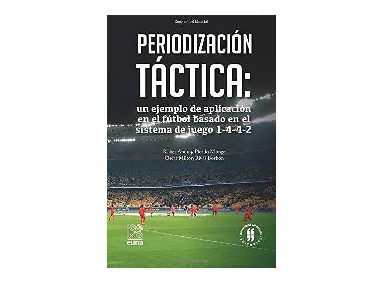 Ripley Libro Periodización Táctica Un Ejemplo De Aplicación En El Fútbol Basado En El Sistema De Juego 1 4 4 2 Spanish Edition